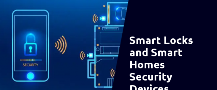 smart locks and smart security system devices