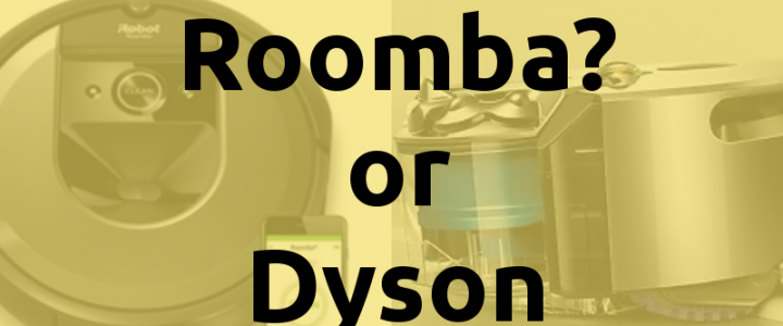 Roomba vs Dyson: Which Robot Vacuum is Better? (COMPARISON TABLE)
