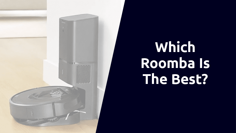 which roomba is the best
