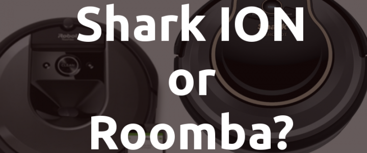 Roomba vs Shark ION: Which Robot Vacuum Is Better? (COMPARISON TABLE)