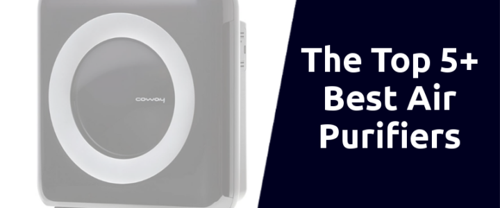 The Top 5+ Best Air Purifiers You Will Need for Your Home This 2020