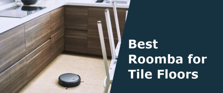 best roomba for tile floors