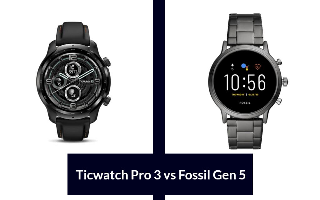 ticwatch pro 3 vs fossil gen 5